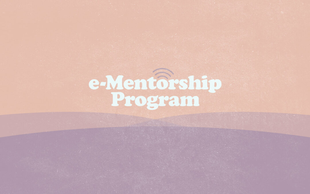 Introducing the e-Mentorship Program